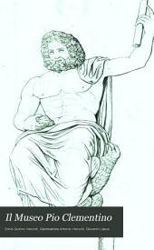 Il Museo Pio Clementino illustrato e descritto da Giambattista: Volume 1