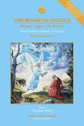 The Book of Angels (Revised Edition): The Traditional Study of Angels (The Hidden Secrets)