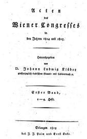 Acten des Wiener congresses, in den jahren 1814 und 1815: Volume 1