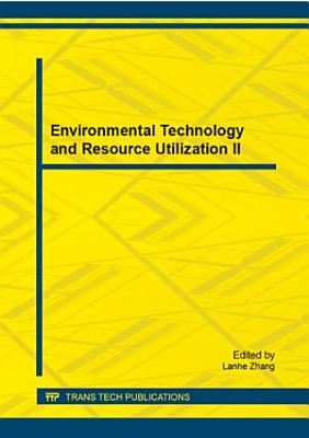 Environmental Technology and Resource Utilization II PDF