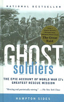 Ghost Soldiers  The Epic Account of World War II s Greatest Rescue Mission Book