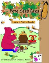 Pete Sees Bees - A Long E Phonics Reader