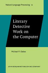 Literary Detective Work on the Computer