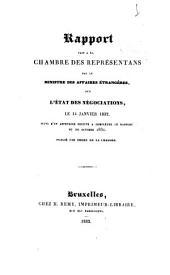 Rapport fait à la chambre des représentans, sur l'état des négociations, le 14 janvier 1832, suivi d'un appendice destiné à compléter le rapport du 20 octobre 1831