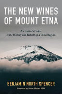 The New Wines of Mount Etna  An Insider s Guide to the History and Rebirth of a Wine Region PDF