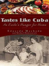 Tastes Like Cuba: An Exile's Hunger for Home