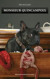 Monsieur Quincampoix: Réincarné en chien, quand l'épouse devient maîtresse