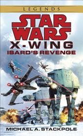 Isard's Revenge: Star Wars Legends (X-Wing)