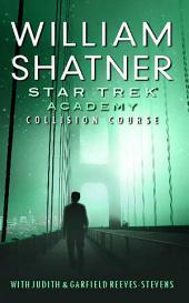 Star Trek: The Academy--Collision Course