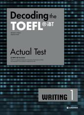 Decoding the TOEFL iBT Actual Test WRITING 1