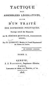 Tactique des assemblées législatives: suivie d'un traité des sophismes politiques