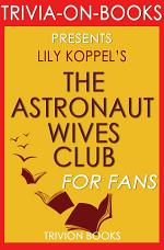 The Astronaut Wives Club by Lily Koppel (Trivia-On-Books)
