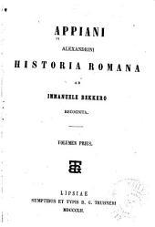 Appiani Alexandrini Historia romana ab Immanuele Bekkero recognita...