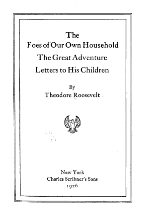 The Foes of Our Own Household  The Great Adventure  Letters to His Children