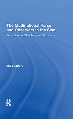 The Multinational Force And Observers In The Sinai PDF