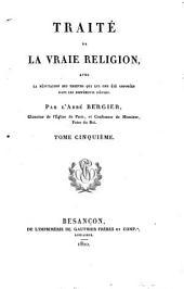 Traité de la varie religion, avec la réfutation des erreurs qui lui ont été opposées dans les différents siècles: Volume5