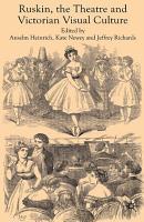 Ruskin  the Theatre and Victorian Visual Culture PDF