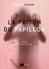 La prison du papillon: Une histoire vraie