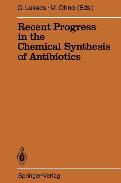Recent Progress in the Chemical Synthesis of Antibiotics PDF