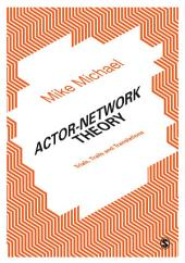 Actor-Network Theory: Trials, Trails and Translations