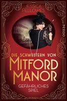 Die Schwestern von Mitford Manor     Gef  hrliches Spiel PDF