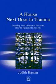 A House Next Door to Trauma PDF