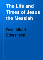 The Life and Times of Jesus the Messiah PDF