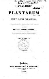Catalogus plantarum Horti regii Parisiensis, cum annotationibus... auctore Renato Desfontaines,...