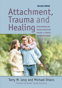Attachment, Trauma, and Healing