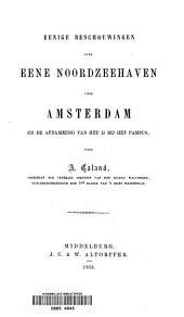 Eenige beschouwingen over eene Noordzeehaven voor Amsterdam en de afdamming van het IJ bij het Pampus