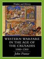 Western Warfare in the Age of the Crusades 1000 1300 PDF
