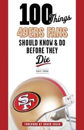 100 Things 49ers Fans Should Know and Do Before They Die