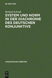 System und Norm in der Diachronie des deutschen Konjunktivs: der Modus in althochdeutschen und mittelhochdeutschen Inhaltssätzen (Otfrid von Weißenburg - Konrad von Würzburg)