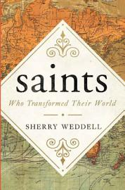 Saints Who Transformed Their World