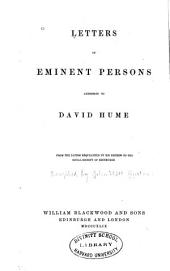 Letters of Eminent Persons, Addressed to David Hume ...