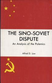 The Sino-Soviet Dispute: An Analysis of the Polemics