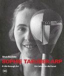 Sophie Taeuber Arp  A Life Through Art PDF