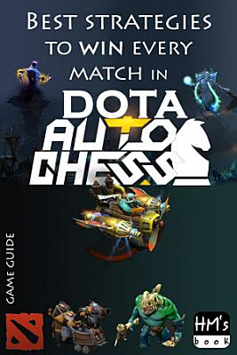 Best strategies to win every match in Dota Auto Chess PDF