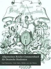 Allgemeines Reichs Commersbuch f  r Deutsche Studenten PDF