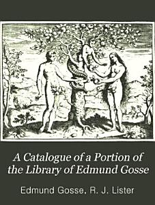 A Catalogue of a Portion of the Library of Edmund Gosse PDF