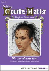 Hedwig Courths-Mahler - Folge 056: Die verschleierte Frau
