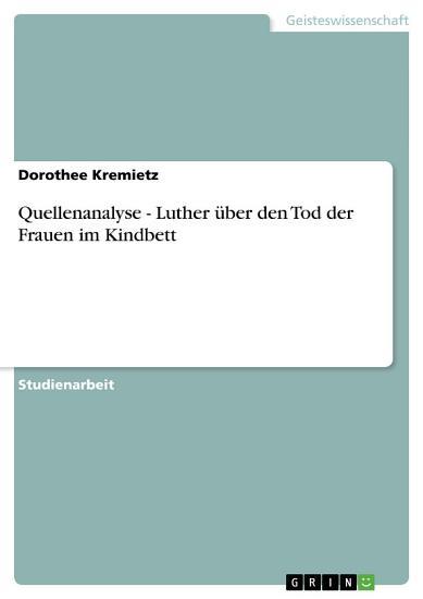 Quellenanalyse   Luther   ber den Tod der Frauen im Kindbett PDF