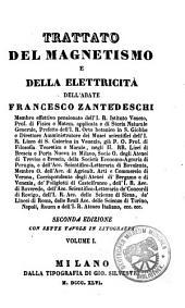 Trattato del magnetismo e della elettricità: Volume 1