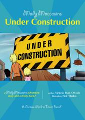 Molly Moccasins - Under Construction