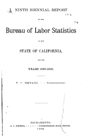 Biennial Report of the Bureau of Labor Statistics of California for the Years ...: Volume 9