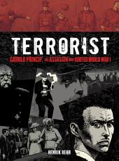 Terrorist: Gavrilo Princip, the Assassin Who Ignited World War I