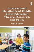 International Handbook of Middle Level Education Theory  Research  and Policy PDF