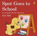 Spot Goes to School