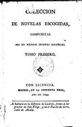 Coleccion de novelas escogidas, compuestas por los mejores ingenios Espanoles: Volumen 1