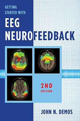 Getting Started with EEG Neurofeedback (Second Edition)